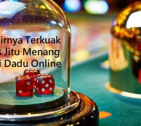 Akhirnya Terkuak Tips Jitu Menang Judi Dadu Online