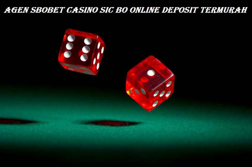 Agen Sbobet Casino Sic Bo Online Deposit Termurah