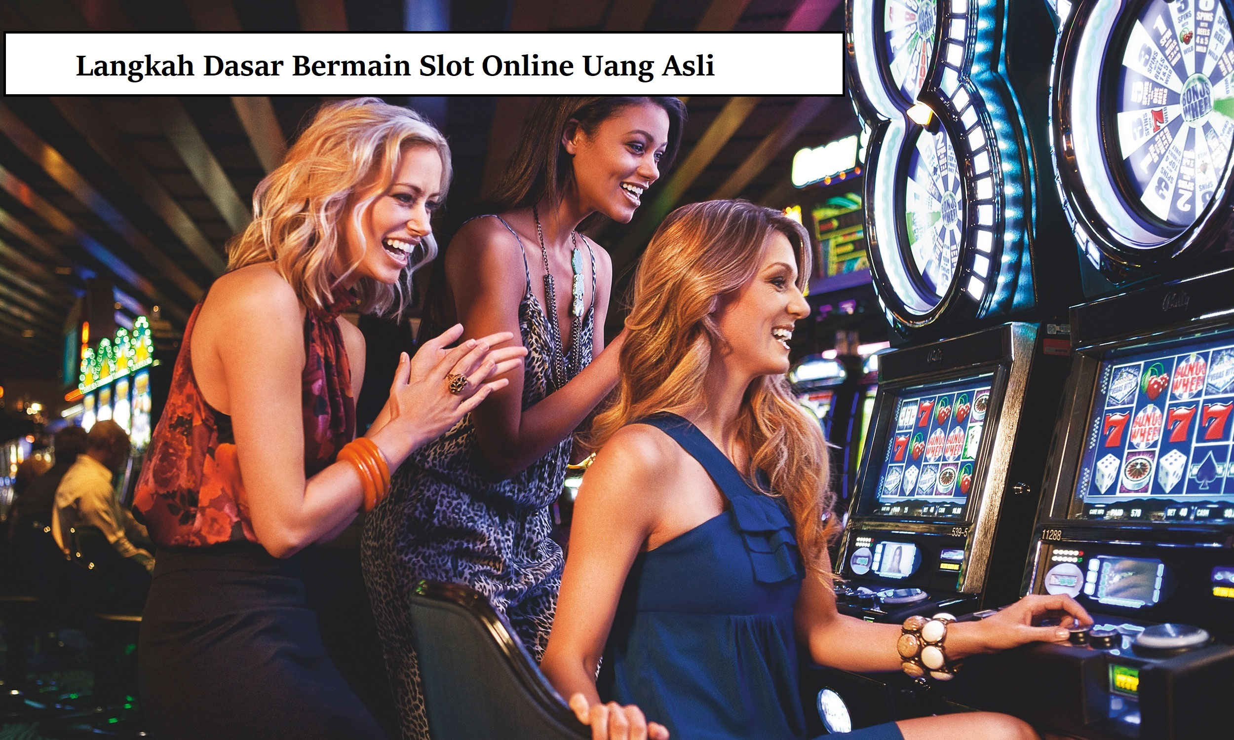 Langkah Dasar Bermain Slot Online Uang Asli