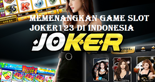 Memenangkan Game Slot Joker123 di Indonesia